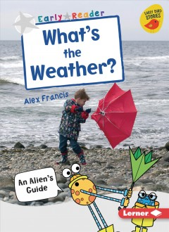 What's the weather? : an alien's guide