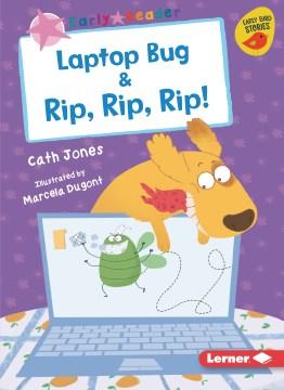 Laptop Bug & Rip, Rip, Rip!