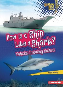 How Is a Ship Like a Shark? : Vehicles Imitating Nature
