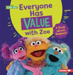 Everyone Has Value With Zoe : A Book About Respect