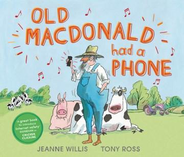 Old MacDonald had a phone / Jeanne Willis ; Tony Ross