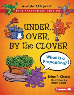 Under, Over, by the Clover : What Is a Preposition?