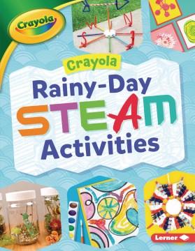 Crayola Rainy-day Steam Activities