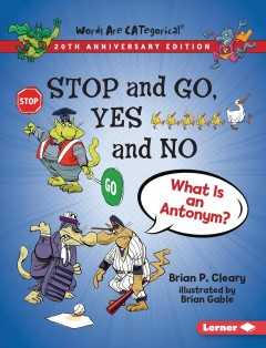 Stop and Go, Yes and No : What Is an Antonym?