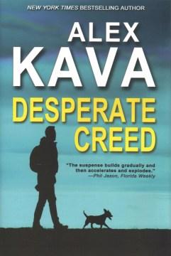Desperate creed / Alex Kava.