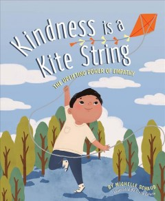 Kindness Is a Kite String : The Uplifting Power of Empathy