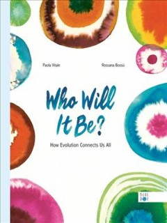 Who Will It Be? : How Evolution Connects Us All