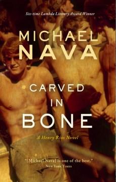 Carved in Bone : A Henry Rios Novel