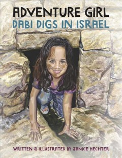 Adventure Girl : Dabi Digs in Israel