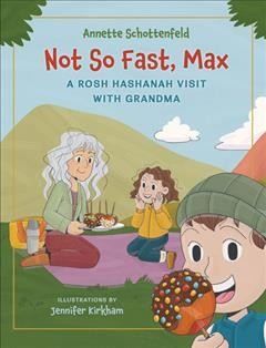 Not So Fast, Max : A Rosh Hashanah Visit With Grandma