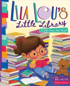 Lila Lou's Little Library : A Gift from the Heart