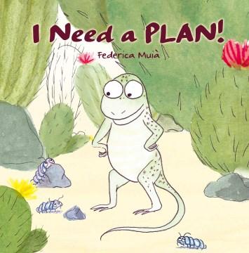 I Need a Plan!