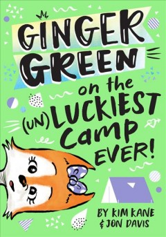 Ginger Green on the Unluckiest Camp Ever!