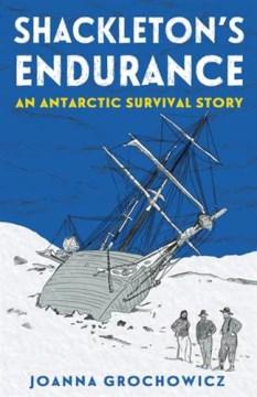 Shackleton's Endurance : An Antarctic Survival Story