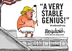 A very stable genius! @realDonaldTrump / Mike Luckovich, two-time Pultizer Prize-winning cartoonist.