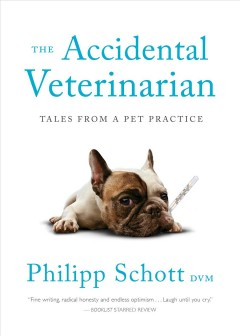 The Accidental Veterinarian : Tales from a Pet Practice