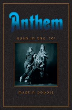 Anthem : Rush in the 70s