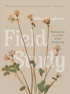 Field Study : Meditations on a Year at the Herbarium