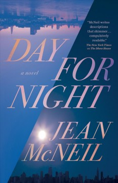 Day for night : a novel / Jean McNeil.