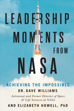 Leadership Moments from Nasa : Achieving the Impossible