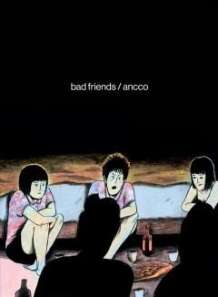 Bad friends / Ancco ; translated by Janet Hong.