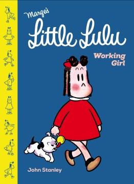 Marge's Little Lulu : Working Girl