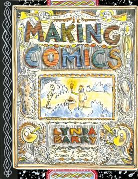 Making comics / Lynda Barry.