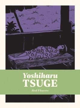 Yoshiharu Tsuge 2 : Red Flowers