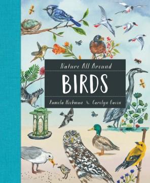 Birds / written by Pamela Hickman ; illustrated by Carolyn Gavin.