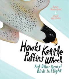 Hawks Kettle, Puffins Wheel : And Other Poems of Birds in Flight