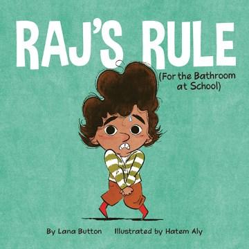 Raj's Rule : For the Bathroom at School