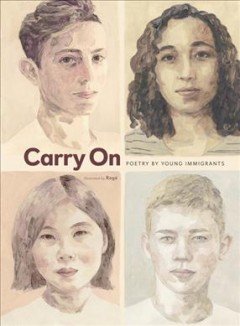 Carry on : poetry by young immigrants