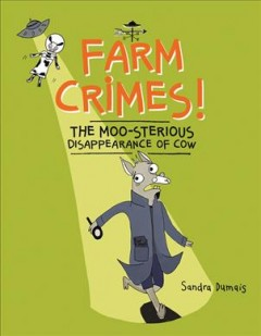 Farm Crimes! the Moo-sterious Disappearance of Cow