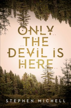 Only the Devil is here Stephen Michell.