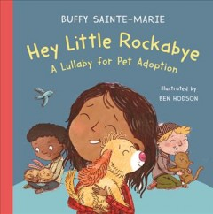 Hey Little Rockabye : A Lullaby for Pet Adoption