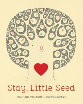 Stay, Little Seed