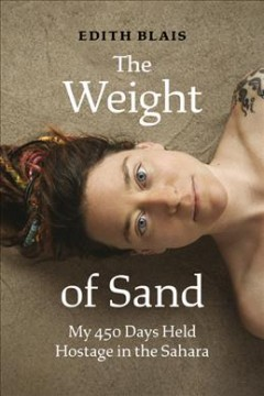 The Weight of Sand : My 450 Days Held Hostage in the Sahara