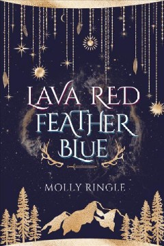 Lava red feather blue / Molly Ringle.