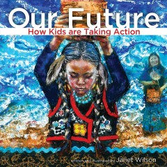 Our Future : How Kids Are Taking Action