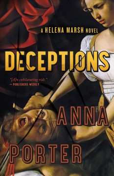 Deceptions : a Helena Marsh novel Anna Porter.