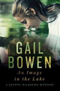 An image in the lake Gail Bowen.