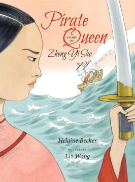 Pirate Queen : A Story of Zheng Yi Sao