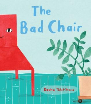 The bad chair / by Dasha Tolstikova.