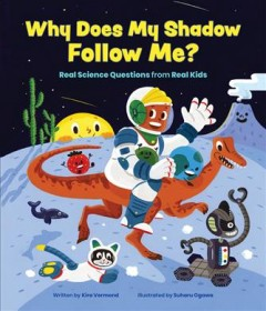 Why Does My Shadow Follow Me? : More Science Questions from Real Kids