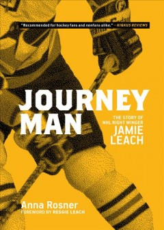 Journeyman : The Story of Nhl Right-winger Jamie Leach