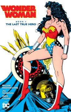 Wonder Woman. The Last True Hero book 1, the last true hero