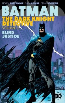 Batman the Dark Knight Detective 3 : Blind Justice