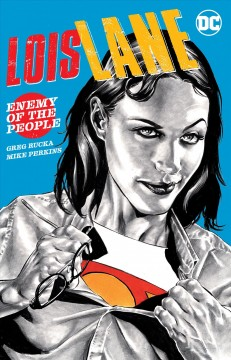 Lois Lane : enemy of the state