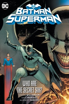 Batman/Superman 1 : Who Are the Secret Six?
