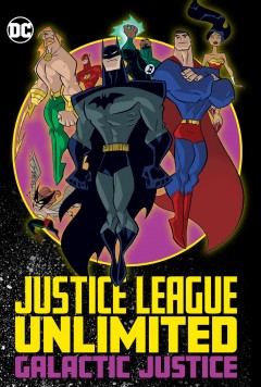 Justice League unlimited : galactic justice.